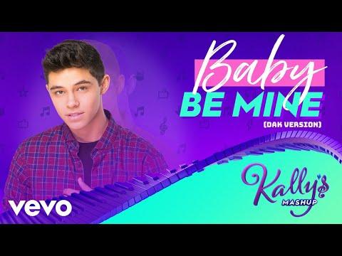 KALLY'S Mashup Cast - Baby Be Mine (DAK Version)[Audio] ft. Alex Hoyer