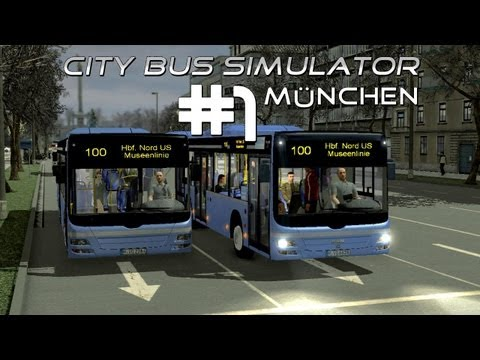City Bus Simulator Mnchen - Let's Play der Linie 100 (Folge #001) [HD] [Deutsch]
