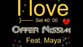 I LOVE Offer Nissim Feat. Maya - SET BY DJ ELAD ANGEL