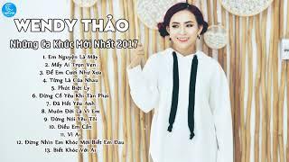 Wendy Thảo 2018 - Liên Khúc Nhạc Trẻ Gây Nghiện Mới Nhất Và Hay Nhất Của Wendy Thảo 2018