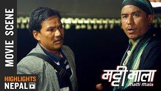 Kalu Dai Vs Bhangeri Don | MATTIMALA Movie Clip Ft. Buddhi Tamang, Arjun Gurung,  Shishir Rana