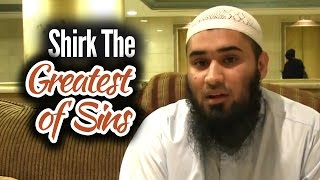 Shirk The Greatest of SINS - Yousaf Jahangir