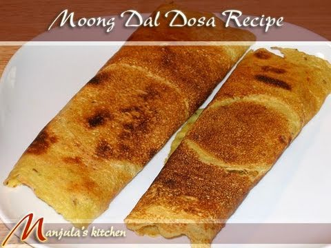 Moong Dal Dosa Recipe by Manjula, Indian Vegetarian Cuisine