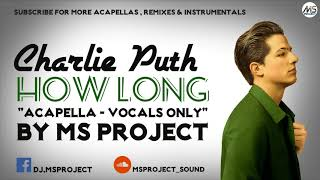 Download Lagu Charlie Puth - How Long (Acapella - Vocals Only) Gratis STAFABAND