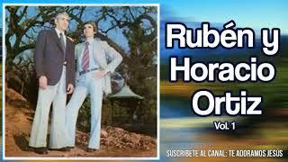 Rubén y Horacio Ortiz - Yo Quiero Alabarte