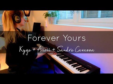 Forever Yours (Kygo, Avicii, Sandro Cavazza) Piano Cover
