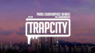 download lagu The Chainsmokers - Paris Subsurface Remix gratis