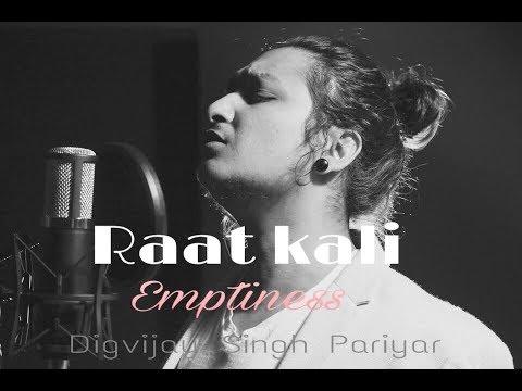 Raat Kali   Emptiness   Digvijay Singh Pariyar   Kishore kumar   Love mashup 2017