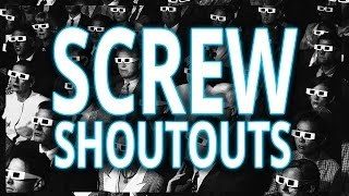 SCREW YOUR SHOUTOUT SERIES