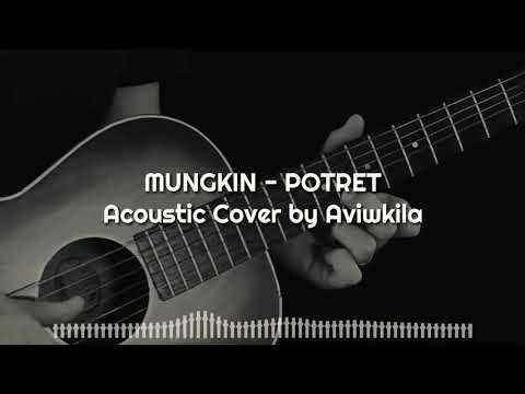Download Mungkin - potret Live Acoustic Cover by Aviwkila Mp4 baru