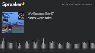 dinos were fake