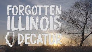 Forgotten Illinois: Decatur