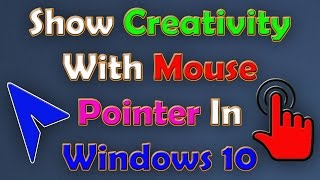 How to customize your mouse cursor/pointer in Windows 10