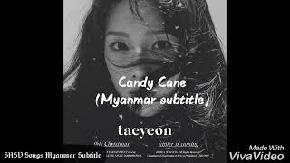 SNSD Taeyeon - Candy Cane (Myanmar subtitle)