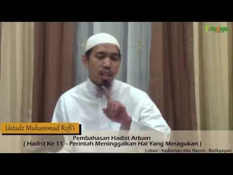 Ust. Muhammad Rofi'i - Pembahasan Hadist Arbain 11 - Perintah Meninggalkan Hal Yang Meragukan