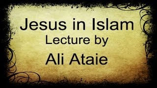 Video: Jesus in Islam - Ali Ataie