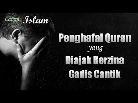 Penghafal Quran Yang Diajak Berzina Gadis Cantik   Mengharukan