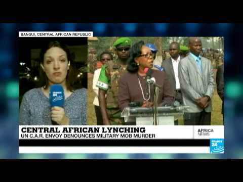 Central African Republic: The UN envoy denounces military mob murder