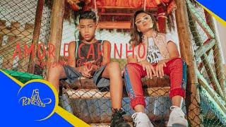 Ruanzinho e Gaby Lopes - Amor e Carinho (Video Clipe Oficial)