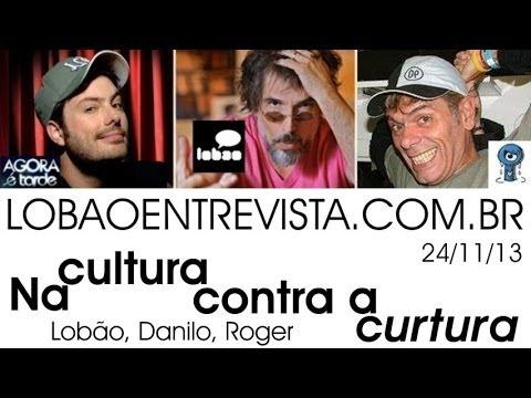 Lob�o, Danilo e Roger: na cultura contra a 'curtura'