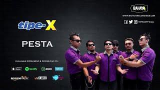 Tipe-X - Pesta (Official Audio)