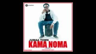 JUMAA TOWN   KAMA NOMA mp3