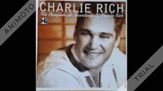 Charlie Rich - Lonely Weekends - 1960