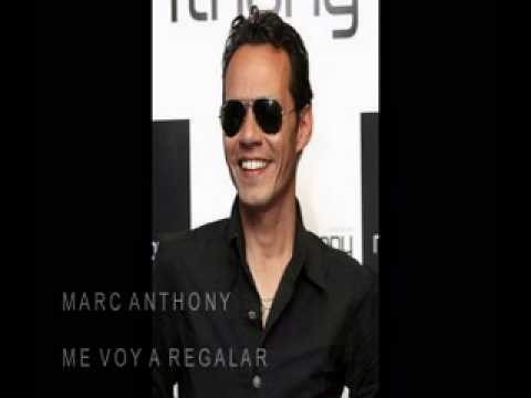 Marc Anthony - Me Voy a Regalar