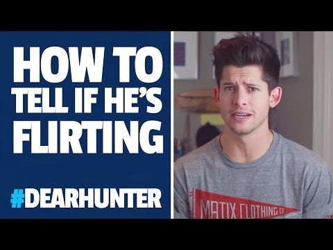 How to tell if a GUY is FLIRTING | #DearHunter