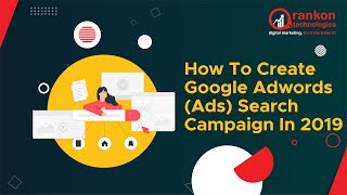 How to Create Google Adwords (Ads) Search Campaign | Adwords Video Tutorial in Hindi