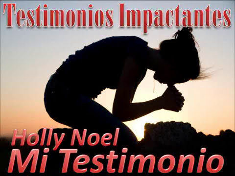 Mi Testimonio, Holly Noel, Spanish (2/4)