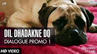 Dialogue Promo 1 | Dil Dhadakne Do | In Cinemas 5th June