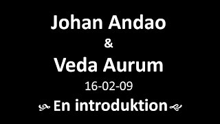 Johan Andao & Veda Aurum - En Introduktion