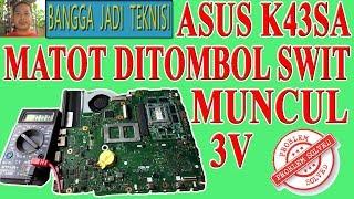 Memperbaiki Laptop Asus K43SA Mati Total / Repair K43SA REV. 2.0 Dead