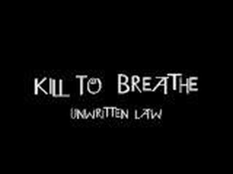 Unwritten Law - Kill To Breathe
