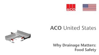 ACO Food Safety - Why Drainage Matters
