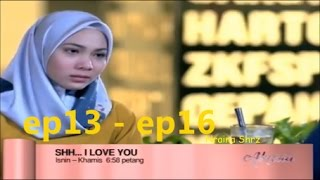 Shh... I Love You ep13 - ep16   24 - 27 April 2017   Slot Akasia TV3