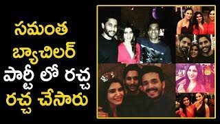 Naga Chaitanya Samantha Bachelor Party
