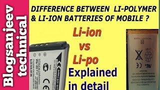 Difference between li-polymer & li-ion batteries of mobile phone ?(li-po vs li-ion) |