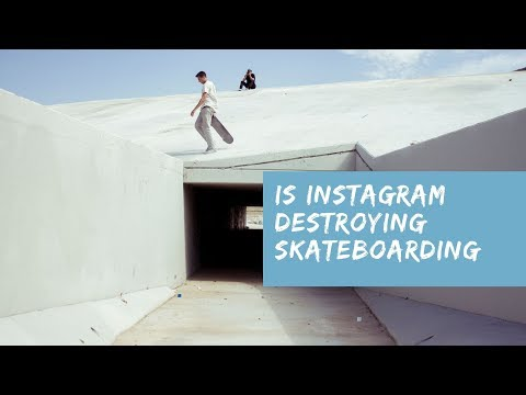 Is Instagram destroying skateboarding?
