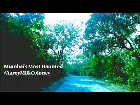 Aarey Milk Colony | Mumbai's most haunted places | India's most haunted | World's most haunted