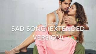 download lagu Ek Villain Sad Song Extended gratis