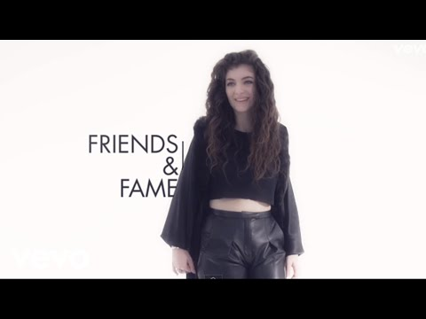 Lorde - Friends And Fame (VEVO LIFT UK)