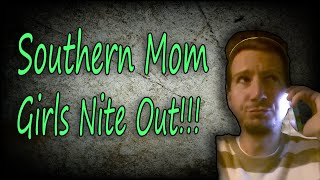 """Southern Mom Girls Nite Out"" #SouthernMomma #DarrenKnight #LOL #Funny #Comedy #Comedian #Humor"