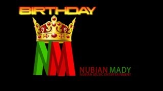 Nubian Mady - Birthday