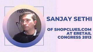 Sanjay Sethi of Shopclues com at eRetail