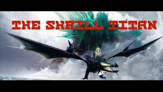 The Skrill Titan|School of Dragons