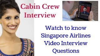 Video Interview Questions / Cabin Crew / Flight Attendant / Singapore Airlines