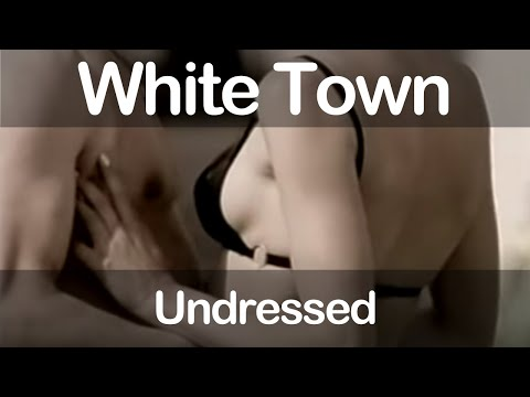 White Town - Undressed