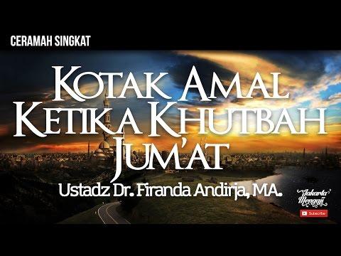 Fiqih Seputar Masjid - Kotak Amal Ketika Khutbah Jumat - Ustadz Dr. Firanda Andirja, MA